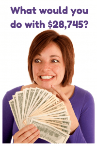 What would you do with $28,745?