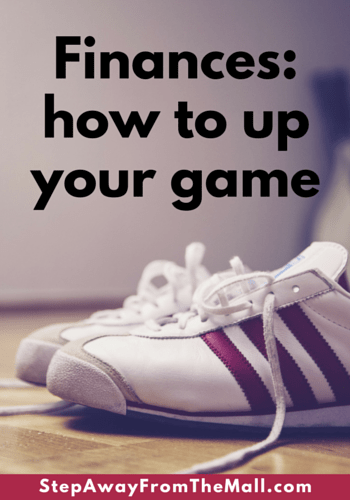 Finances- how to up your game