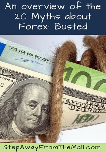 An overview of the 20 Myths about Forex- Busted