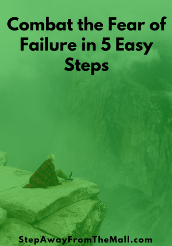 Combat the Fear of Failure in 5 Easy Steps (1)